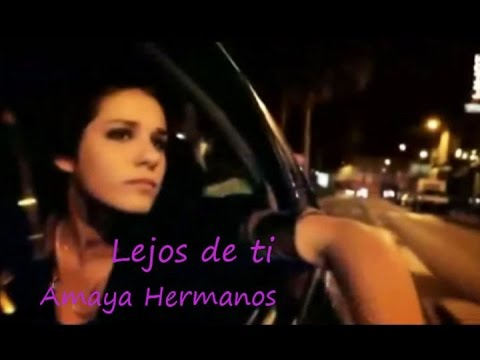 LEJOS DE TI - AMAYA HERMANOS VIDEO OFICIAL 2012
