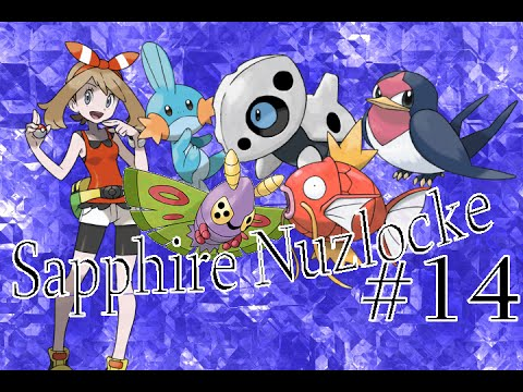 Pokemon Sapphire Nuzlocke - Part 14: Things To Come.