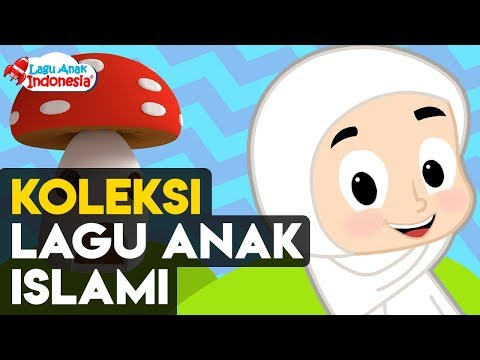 Koleksi Lagu Anak Islami - 30 Menit - Lagu Anak Indonesia