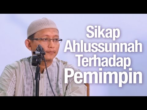 Ceramah Agama Islam: Sikap Ahlussunnah Terhadap Pemimpin - Ustadz Abu Yahya Badru Salam, Lc.
