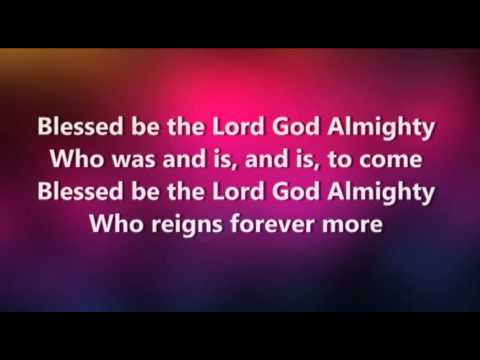 Hymn - Blessed Be The Lord God Almighty