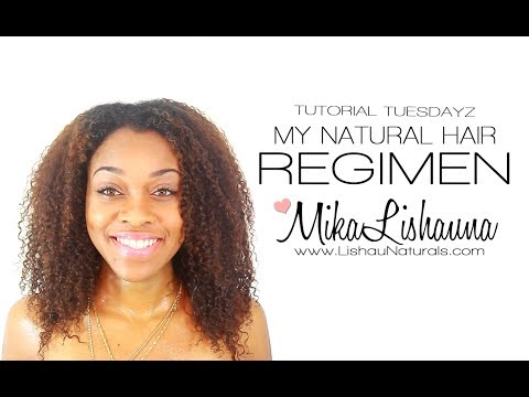 MY NATURAL HAIR REGIMEN TUTORIAL