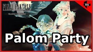 FFTCG Deck Spotlight - Palom Party