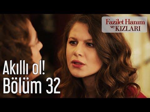 Fazilet Hanım Ve Kızları 32. Bölüm - Akıllı Ol!