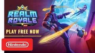 Realm Royale - Free to Play Launch Trailer - Nintendo Switch