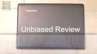Lenovo Ideapad 510 - The Unbiased Review