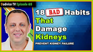 18 Bad Habits that can damage your kidneys, lead to Chronic Kidney Disease or kidney failure