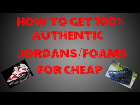 How to Get Cheap Authentic Jordans ONLINE