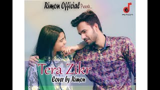 Tera Zikr (Cover) I By  Rimon | Darshan Raval | Rimon Official