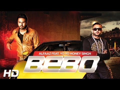 Bebo | Alfaaz Feat. Yo Yo Honey Singh | Brand New Punjabi Songs 2013 | Full Hd video