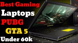 Best Gaming Laptops under Rs.60000 in 2019 in india | Best gaming laptops for pubg & gta5