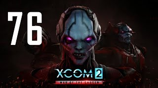 XCOM 2 - War of the Chosen #76 : Don
