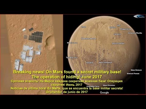 Breaking news! On Mars found a secret military base! REAL or Fake? June 2017