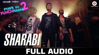 Sharabi - Full Song   Pyaar Ka Punchnama 2   Sharib, Toshi & Raja Hasan