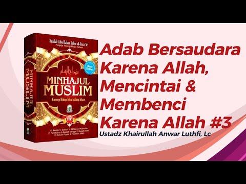 Adab Bersaudara Karena Allah, Mencintai & Membenci Karena Allah #3 - Ustadz Khairullah Anwar Luthfi