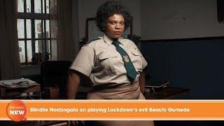 Shock: Slindile Nodangala on playing Lockdown's evil Beauty Gumede