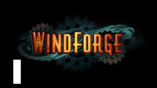 Let's Play Windforge - Episode 1 - Gameplay Impressions