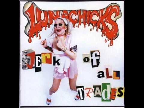 Lunachicks - Jerk Of All Trades