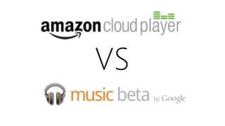 Google Music Beta vs Amazon Cloud Player