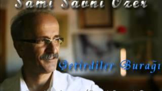 Sami Savni Özer - Getirdiler Burağı