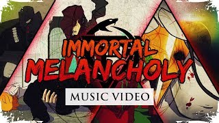 Immortal Melancholy