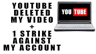 My Video Was DELETED and Now My Account Has 1 STRIKE Against It!
