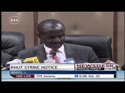 The Kenya  National Union of Teachers gived a strike notice