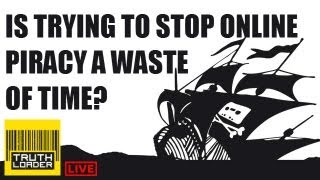 Is trying to stop online piracy a waste of time? - Truthloader LIVE debate