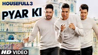 Pyar Ki Video Song | HOUSEFULL 3, Shaarib & Toshi