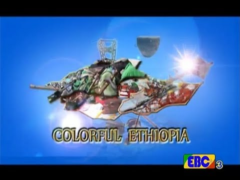 EBC Colorful Ethiopia August 2017