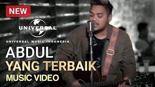 Download Lagu Ahmad Abdul - Yang Terbaik (Music Video) Gratis STAFABAND