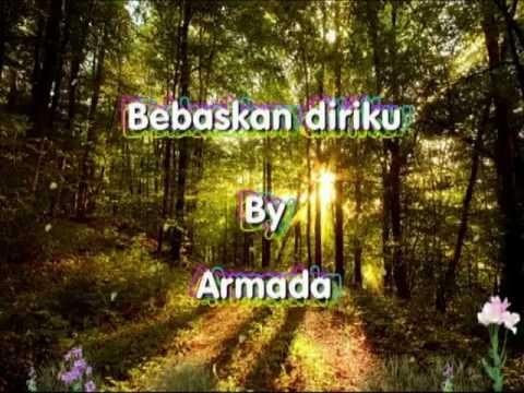 Armada - Bebaskan diriku with lyrics.mp4