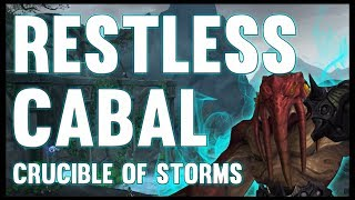 The Restless Cabal - Crucible of Storms - 8.1.5 PTR - FATBOSS