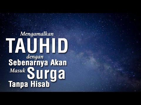 Mengamalkan Tauhid Dengan Sebenarnya Niscaya Akan Masuk Surga tanpa Hisab #2 - Ust. Khairullah