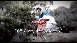 """""""Oh Lord, My Redeemer"""" (ASL)"""