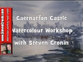 Caernarfon Castle Watercolour Painting Demo