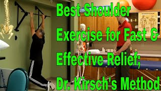 Best Shoulder Exercise for Fast & Effective Relief; Dr. Kirsch's Method