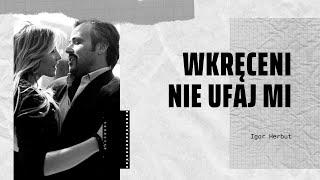 Igor Herbut - Wkręceni (Nie ufaj mi)+tekst (w opisie)