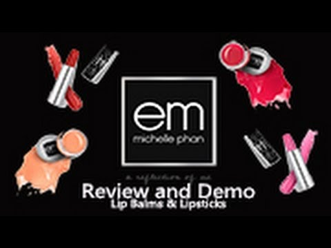 em Cosmetics(Michelle Phan)Review/Demo Part II: Lip Balm & Lipsticks