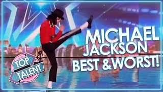 BEST and WORST of Michael Jackson! X Factor, Got Talent and Idols | Top Talent