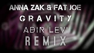 Anna Zak & Fat Joe - Gravity (Adir Levi Remix)