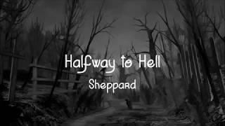 Halfway to Hell - Sheppard [Lyrics]