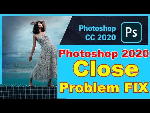 Adobe Photoshop 2020 Close Problem Fix | Photoshop 2020 Close Problems