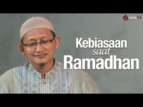 Bincang Santai: Kebiasaan Saat Ramadhan - Ustadz Abu Yahya Badru Salam, Lc.
