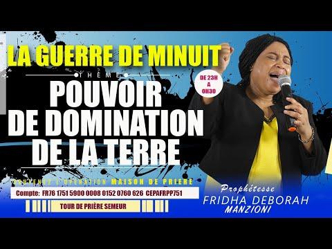 LA GUERRE DE MINUIT I PRIERE DE DOMINATION DE LA TERRE BY PROPHETESSE FRIDHA DEBORAH