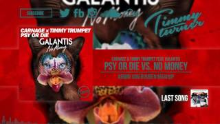 Carnage & Timmy Trumpet vs. Galantis - Psy Or Die vs. No Money (Armin Van Buuren Mashup)