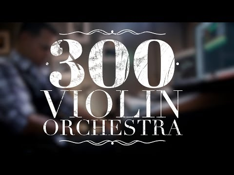 300 Violin Orchestra - Jorge Quintero (High Quality) Music Videos