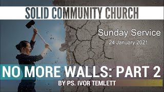 Sunday Service: No More Walls Part 2 by Ps. Ivor Temlett