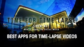 Best Android and iPhone apps for great Time Lapse videos