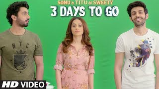 Sonu Ke Titu Ki Sweety ► 3 Days To Go (In Cinemas) | Releasing On 23rd February 2018
